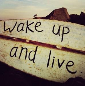wake up